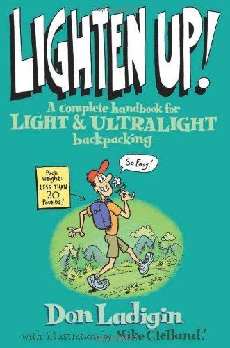 Lighten Up!: A Complete Handbook for Light and Ultralight Backpacking (Falcon Guide) (Pot Backpacker)
