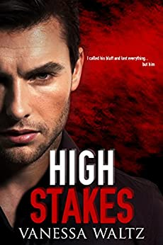 High Stakes  (Vittorio Crime Family Book 1) by [Waltz, Vanessa]
