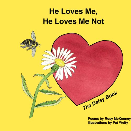 He Loves Me, He Loves Me Not: The Daisy Book (He Loves Me He Loves Me Not Poem)