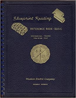 Western electric blueprint reading reference book basic mechanical western electric blueprint reading reference book basic mechanical trades training text john mahan amazon books malvernweather Gallery