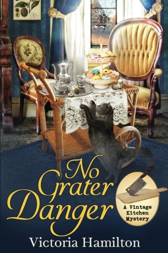 No Grater Danger (A Vintage Kitchen Mystery) (Volume 7)