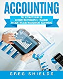 img - for Accounting: The Ultimate Guide to Accounting Principles, Financial Accounting and Management Accounting book / textbook / text book