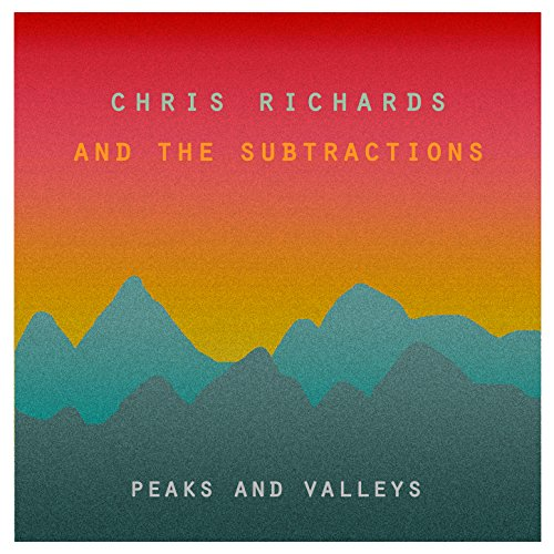 Peaks and Valleys by Chris Richards and the Subtractions on