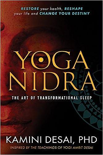 Yoga Nidra The Art Of Transformational Sleep Kamini Desai 9780940676398 Amazon Books