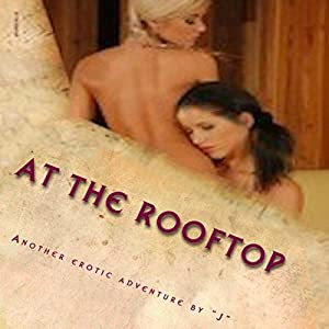 At the Rooftop: A Weekend Adventure in Sexual Pleasure Audiobook