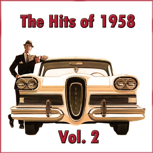 The Hits of 1958, Vol. 2