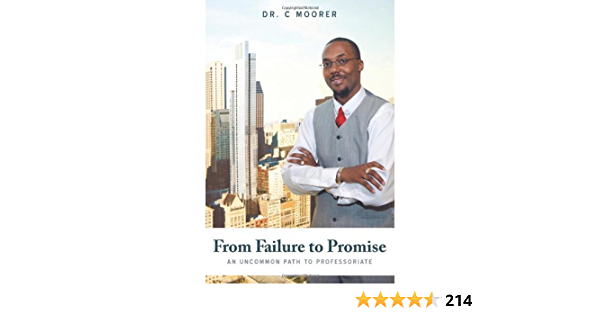 Ebook From Failure To Promise An Uncommon Path To Professoriate By C Moorer