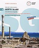 Sette mari. Corso di storia e geografia. Con e-book. Con espansione online. Per le Scuole superiori: 1