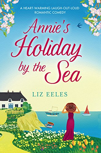 Annie's Holiday by the Sea: A heartwarming laugh out loud romantic comedy cover