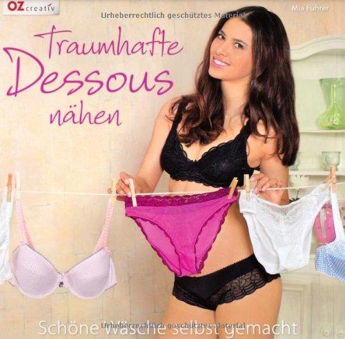 Traumhafte Dessous nähen: Schöne Wäsche selbst gemacht