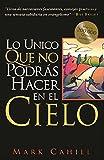 Lo Unico Queno Podras Hacer en el Cielo (Spanish Edition)