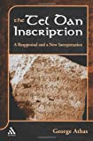 The Tel Dan Inscription, George Athas and Athas, 0826460569