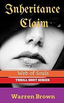 INHERITANCE CLAIM- WEB OF SOULS (THRILL SHOT SERIES Book 3) by [BROWN, WARREN]