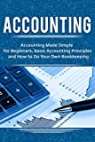 #6: Accounting: Accounting Made Simple for Beginners, Basic Accounting Principles and How to Do Your Own Bookkeeping