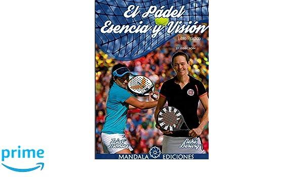 EL PÁDEL. ESENCIA Y VISIÓN (2ªED): Amazon.es: Icíar Montes, Neki ...