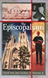 The Episcopalians, David Hein and Gardiner H. Shattuck, 0313229589