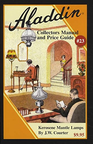 Aladdin Collectors Manual and Price Guide #23: Kerosene Mantle Lamps