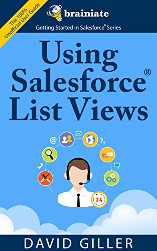 t Views for Beginners: The quick and simple way to find your most important records efficiently in Salesforce. (Getting Started with Salesforce Book 2) ()