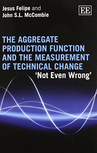 The Aggregate Production Function and the Measurement of Technical Change: 'Not Even Wrong' by Jesus Felipe (2015-06-24)