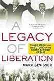A Legacy of Liberation, Mark Gevisser, 0230619991
