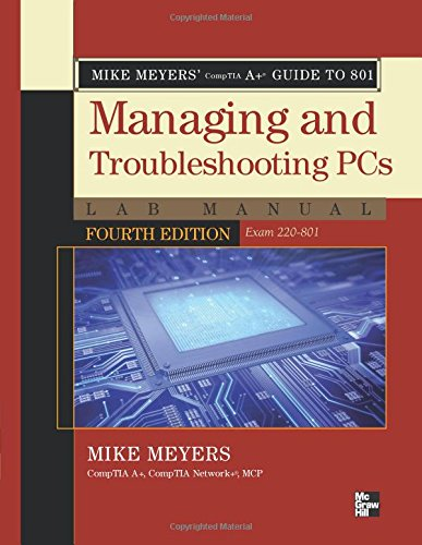 Mike Meyers' CompTIA A+ Guide to 801 Managing and Troubleshooting PCs Lab Manual, Fourth Edition (Exam 220-801) by Brand: McGraw-Hill Osborne Media
