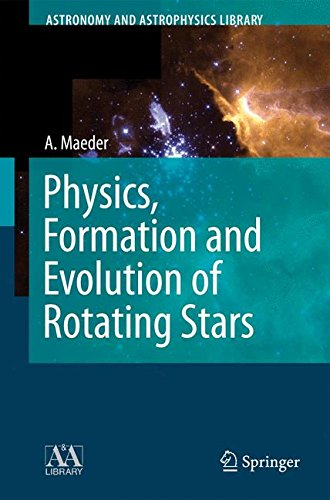 Physics, Formation and Evolution of Rotating Stars (Astronomy and Astrophysics Library)