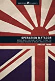 img - for Operation Matador: World War II. by Ong Chit Chung book / textbook / text book