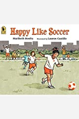 Happy Like Soccer Kindle Edition