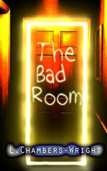 The Bad Room by [Chambers-Wright, L.]