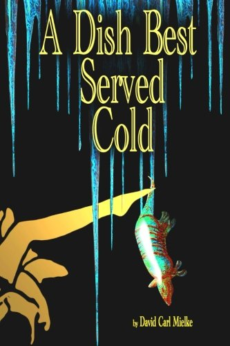 A Dish Best Served Cold (The Lena Mills Trilogy) (Volume 1)