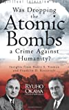 Was Dropping the Atomic Bombs a Crime Against Humanity?, Ryuho Okawa, 1937673782