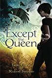 Except the Queen, Jane Yolen and Midori Snyder, 0451462734