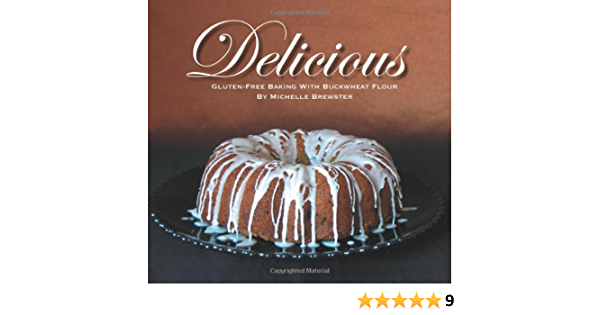 Delicious Gluten-free Baking with Buckwheat Flour: Amazon.es ...
