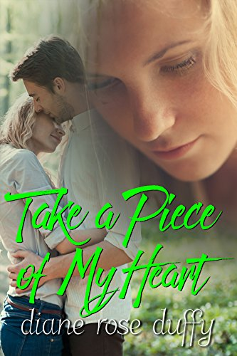 Take a Piece of My Heart (Wavering Hearts Series Book 1) by [Duffy, Diane Rose]