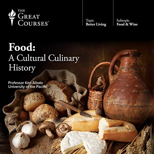Food: A Cultural Culinary History by Ken Albala, The Great Courses