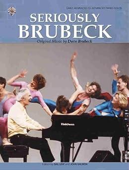 Seriously Brubeck (Original Music by Dave Brubeck): Piano Solos by [Brubeck, Dave]