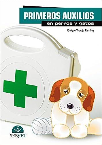 Primeros auxilios en perros y gatos: Enrique Ynaraja Ramírez: 9788492569878: Amazon.com: Books
