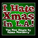 I Hate Christmas In L.A. - (Original Mix) - Single