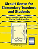 Circuit Sense for Elementary Teachers and Students, Janaye M. Houghton and Robert S. Houghton, 1563081490