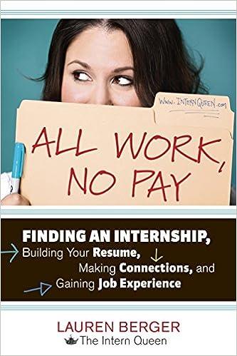 Amazon com: All Work, No Pay: Finding an Internship