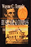 By Square and Compass Saga of the Lincoln Home, Wayne Calhoun Temple, 187804480X