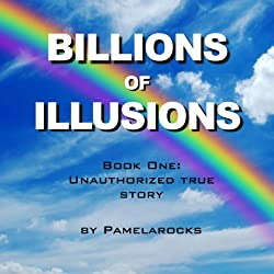 Billions of Illusions