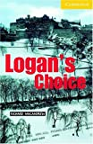 Logan's Choice Level 2 (Cambridge English Readers)