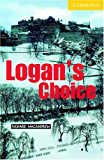 Logan's Choice Level 2 (Cambridge English Readers)