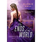 The Ends of the World: Conspiracy of Us, Book 3 | Maggie Hall