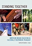 img - for Standing Together: American Indian Education as Culturally Responsive Pedagogy by Beverly J. Klug (2012-11-28) book / textbook / text book