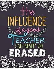 "The influence of a good teacher can never be erased: Teacher Notebook/Teacher Gift Journal Planner/ Teacher Appreciation Gifts/Thank You Teacher/ Teacher Year End Gift for 132 Pages of 8""x10"" inches"