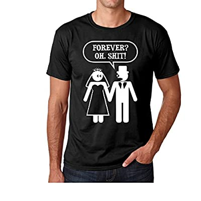 Forever? Oh Shit! by Funnwear, 100% Prime Cotton with Unique Design, Sarcasm shirt for Men , Mens Bachelor Party , Funny Engagement Gift Premium Men's T-Shirt