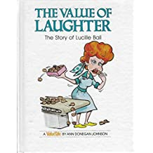 Value of Laughter: The Story of Lucille Ball