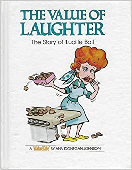 The Value Of Laughter The Story Of Lucille Ball Value Tales Ann